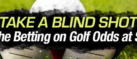 Take a Blind Shot at the Betting on Golf Odds at SBG