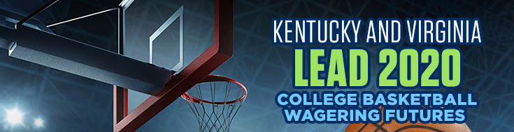 Kentucky and Virginia Lead 2020 College Basketball Wagering Futures