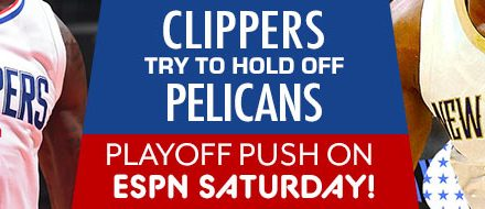 Clippers Try to Hold Off Pelicans Playoff Push on ESPN Saturday!
